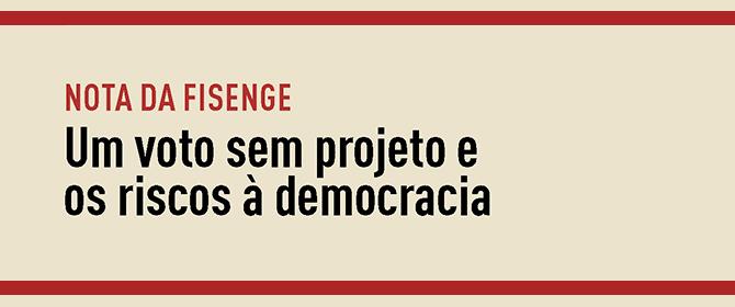 Um voto sem projeto e os riscos à democracia